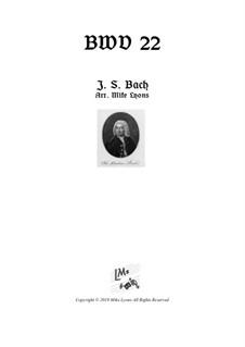 Jesus nahm zu sich die Zwölfe, BWV 22: Choral, for double reed quintet by Johann Sebastian Bach
