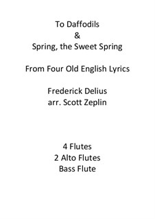 To Daffodils and Spring, the Sweet Spring: To Daffodils and Spring, the Sweet Spring by Frederick Delius
