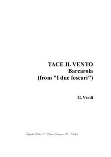 I due Foscari (The Two Foscari): Tace il Vento, for SATB choir by Giuseppe Verdi