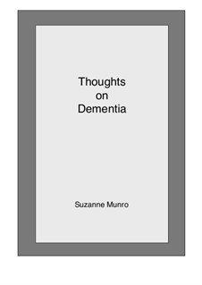 Thoughts on Dementia: Thoughts on Dementia by Suzanne Munro