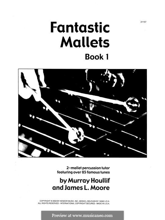 Fantastic Mallets, Book 1: Fantastic Mallets, Book 1 by James Moore, Murray Houllif