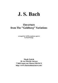 Goldberg Variations, BWV 988: Ouverture, arranged for SATB saxophone quartet by Johann Sebastian Bach