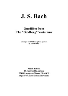 Goldberg Variations, BWV 988: Quolibet, arranged for SATB saxophone quartet by Johann Sebastian Bach