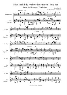 What shall I do to show how much I love her: For alto recorder and guitar by Henry Purcell