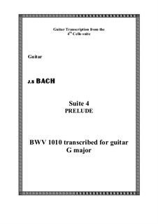 Suite for Cello No.4 in E Flat Major, BWV 1010: Prelude, for guitar by Johann Sebastian Bach