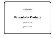 Fantasia for Piano Four Hands in F Minor, D.940 Op.103: Score and parts by Franz Schubert