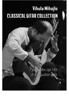 7 preludes for guitar, Op.143: 7 preludes for guitar by Mihajlo Vihula