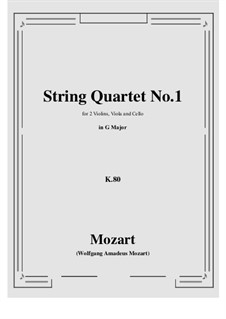String Quartet No.1 in G Major, K.80/73f: Score, parts by Wolfgang Amadeus Mozart