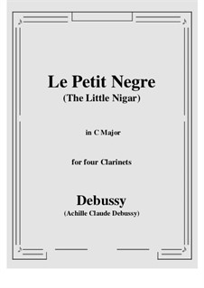 Le petit nègre (The Little Negro), L.114: For four clarinets by Claude Debussy