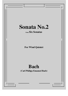 Sonata No.2 from 'Six Sonatas': For wind quintet by Carl Philipp Emanuel Bach