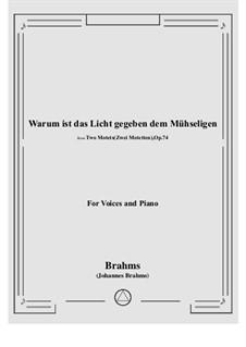 Two Motets, Op.74: No.1 Warum ist das Licht gegeben dem Mühseligen, for voices and piano by Johannes Brahms