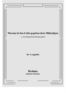 Two Motets, Op.74: No.1 Warum ist das Licht gegeben dem Mühseligen, for a cappella by Johannes Brahms