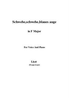 Schwebe, schwebe, blaues Auge, S.305: F Maior by Franz Liszt