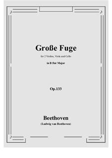 Grand Fugue in B Flat Major for String Quartet, Op.133: para quartetos de cordas by Ludwig van Beethoven