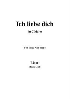 Ich liebe dich, S.315: C maior by Franz Liszt