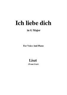 Ich liebe dich, S.315: G maior by Franz Liszt