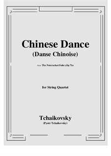 No.6 Chinese Dance: para quartetos de cordas by Pyotr Tchaikovsky
