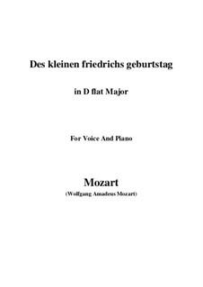 Des kleinen Friedrichs Geburtstag, K.529: D flat Major by Wolfgang Amadeus Mozart