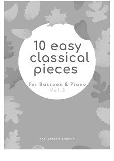 10 Easy Classical Pieces for Bassoon and Piano Vol. 2: set completo by Johann Sebastian Bach, Henry Purcell, Georges Bizet, Ludwig van Beethoven, Edvard Grieg, Alexander Borodin, Pyotr Tchaikovsky, Franz Xaver Gruber