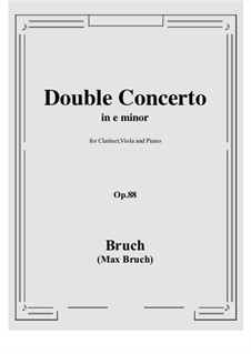Double Concerto for Clarinet and Viola in E Minor, Op.88: Score, parts by Max Bruch