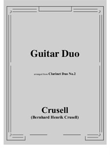 Duo for Two Clarinets: Version for two guitars by Bernhard Henrik Crusell