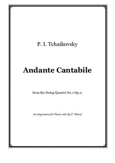 String Quartet No.1 in D Major, TH 111 Op.11: Andante cantabile, for piano by Pyotr Tchaikovsky