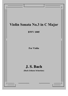Sonata for Violin No.3 in C Major, BWV 1005: para um único musico (Editado por H. Bulow) by Johann Sebastian Bach