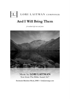 And I Will Bring Them - for medium high voice and piano (priced for 2 copies): And I Will Bring Them - for medium high voice and piano (priced for 2 copies) by Lori Laitman