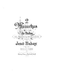 Two Mazurkas for Violin and Piano, Op.45: No.2 – score by Jenö Hubay