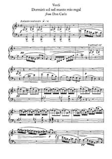 Don Carlos: Dormiro sol nel manto mio regal. Arrangement for voice and piano by Giuseppe Verdi