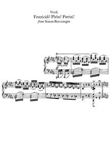 Simon Boccanegra: Fratricidi! Plebe! Patrizi, for voice and piano by Giuseppe Verdi
