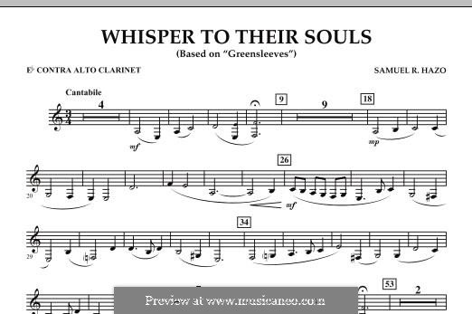 Whisper to Their Souls (based on 'Greensleeves'): Eb Contra Alto Clarinet part by Samuel R. Hazo