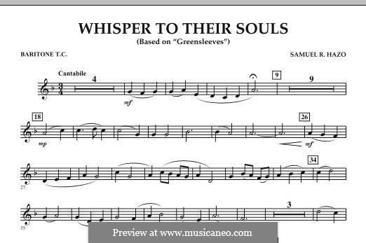 Whisper to Their Souls (based on 'Greensleeves'): Baritone T.C. part by Samuel R. Hazo