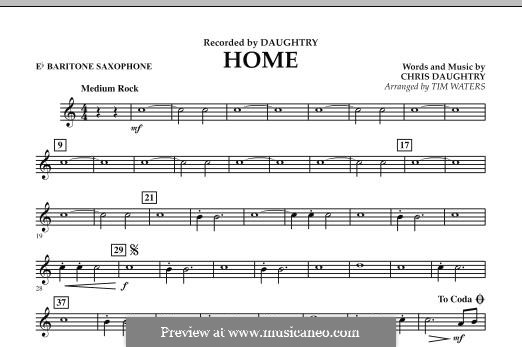 Home (Daughtry): Eb Baritone Saxophone part by Chris Daughtry
