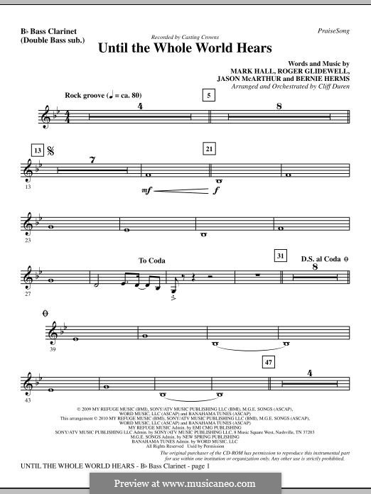 Until the Whole World Hears (Casting Crowns): Bass Clarinet (sub. dbl bass) part by Bernie Herms, Jason McArthur, Mark Hall, Roger Glidewell