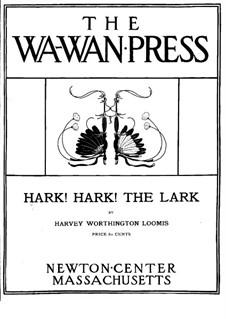 Hark! Hark! The Lark: Hark! Hark! The Lark by Harvey Worthington Loomis