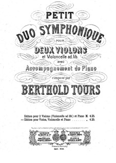 Petit duo symphonique for Two Violins, Piano and Cello ad libitum: partitura completa by Berthold Tours