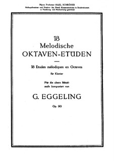 Eighteen Melodius Octave Studies, Op.90: Eighteen Melodius Octave Studies by Georg Eggeling