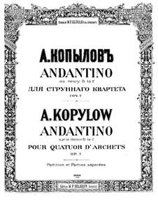 Andantino on Theme 'B-la-f' for String Quartet, Op.7: Partitura completa by Alexander Kopylov