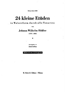 Twenty-Four Little Etudes: Twenty-Four Little Etudes by Johann Wilhelm Hässler
