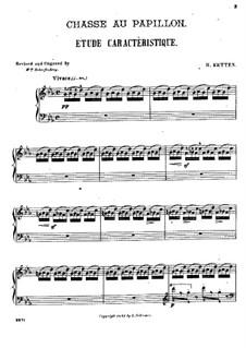 Chasse au papillon, Op.10: Chasse au papillon by Henry Ketten