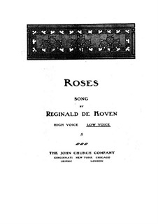 Roses. Song for Low Voice, Op.209 No.3: Roses. Song for Low Voice by Reginald De Koven