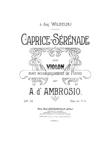 Caprice-sérénade for Violin and Piano, Op.31: Score by Alfredo D'Ambrosio