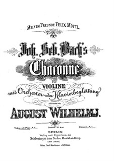 Partita for Violin No.2 in D Minor, BWV 1004: Chaconne. Arrangement for violin and piano by Johann Sebastian Bach