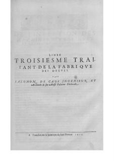 Livre troisiesme traitant de la fabrique des orgues: Livre troisiesme traitant de la fabrique des orgues by Salomon de Caus
