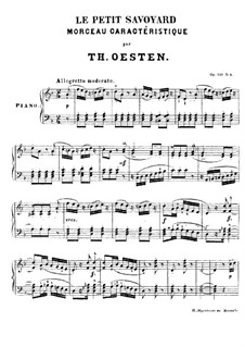 Le petit Savoyard, Op.150 No.4: Le petit Savoyard by Theodore Oesten