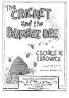 The Cricket and the Bumble-Bee: The Cricket and the Bumble-Bee by George Whitefield Chadwick