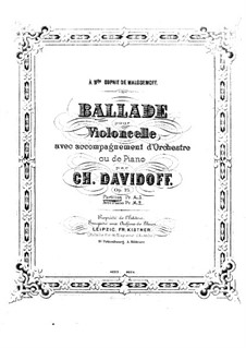 Ballade for Cello and Orchestra in G Minor, Op.25: Ballade for Cello and Orchestra in G Minor by Karl Julevich Davydov