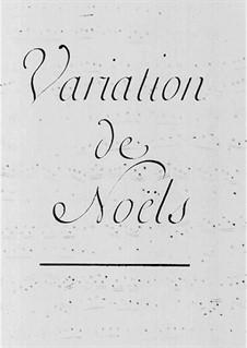 Variations de Noëls: Variations de Noëls by Claude-Bénigne Balbastre
