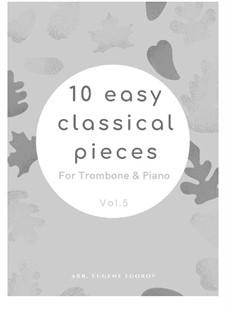 10 Easy Classical Pieces For Trombone & Piano Vol.5: set completo by Wolfgang Amadeus Mozart, Franz Schubert, Antonín Dvořák, Georges Bizet, Georg Friedrich Händel, Giuseppe Verdi, Pyotr Tchaikovsky, Émile Waldteufel, Adolphe Adam, Sebastián Yradier